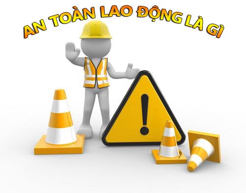 an toàn lao động là gì